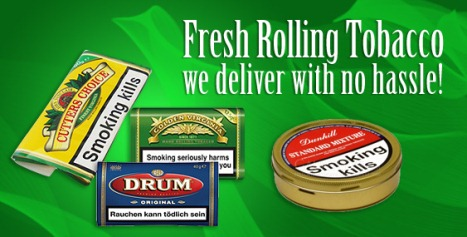 Fresh Rolling Tobacco we deliver with no hassle